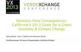 Opening Plenary: Elections Have Consequences: California's 2013 Goals for a Green Economy & Climate Change